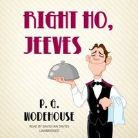 Right Ho, Jeeves - P. G. Wodehouse - audiobook