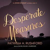 Desperate Measures - Patricia H. Rushford - audiobook