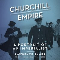 Churchill and Empire - Lawrence James - audiobook