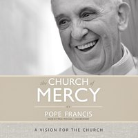 Church of Mercy - Pope Francis - audiobook