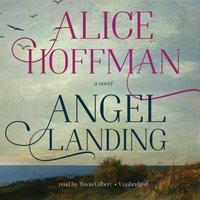 Angel Landing - Alice Hoffman - audiobook