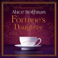 Fortune's Daughter - Alice Hoffman - audiobook