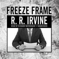 Freeze Frame - R. R. Irvine - audiobook