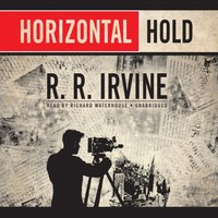 Horizontal Hold - R. R. Irvine - audiobook