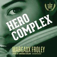 Hero Complex - Margaux Froley - audiobook