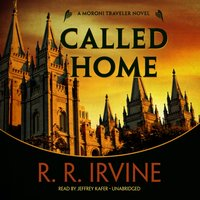 Called Home - R. R. Irvine - audiobook