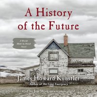 History of the Future - James Howard Kunstler - audiobook