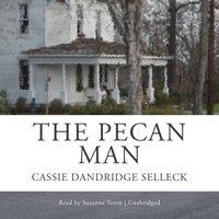 Pecan Man - Cassie Dandridge Selleck - audiobook