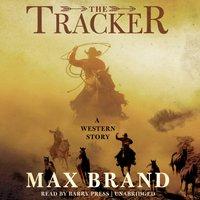Tracker - Max Brand - audiobook