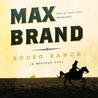 Rodeo Ranch - Max Brand - audiobook