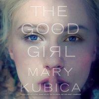 Good Girl - Mary Kubica - audiobook