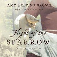 Flight of the Sparrow - Amy Belding Brown - audiobook