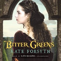 Bitter Greens - Kate Forsyth - audiobook