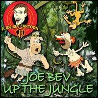Joe Bev up the Jungle - Joe Bevilacqua - audiobook