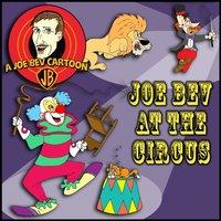 Joe Bev at the Circus - Joe Bevilacqua - audiobook