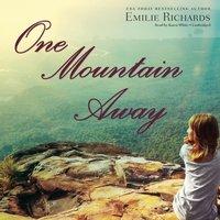 One Mountain Away - Emilie Richards - audiobook
