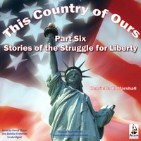 This Country of Ours, Part 6 - Henrietta Elizabeth Marshall - audiobook