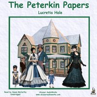 Peterkin Papers - Lucretia P. Hale - audiobook
