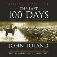 Last 100 Days - John Toland - audiobook