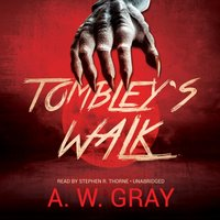 Tombley's Walk - A. W. Gray - audiobook