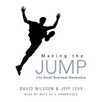 Making the Jump into Small Business Ownership - David Nilssen - audiobook
