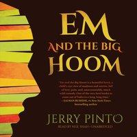 Em and the Big Hoom - Jerry Pinto - audiobook