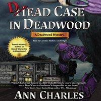 Dead Case in Deadwood - Ann Charles - audiobook