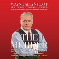 Murder of the Middle Class - Wayne Allyn Root - audiobook