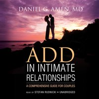 ADD in Intimate Relationships - MD Daniel G. Amen - audiobook