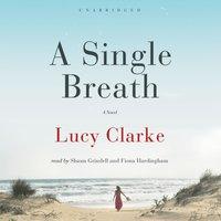 A Single Breath - Lucy Clarke - audiobook