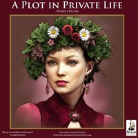 Plot in Private Life - Wilkie Collins - audiobook