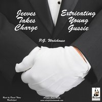 Jeeves Takes Charge & Extricating Young Gussie - P. G. Wodehouse - audiobook