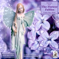 Selections from the Flower Fables - Louisa May Alcott - audiobook