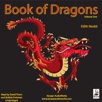 Book of Dragons, Vol. 1 - Edith Nesbit - audiobook