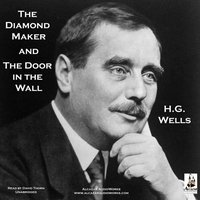 Diamond Maker and The Door in the Wall - H. G. Wells - audiobook