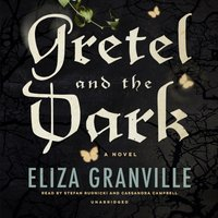 Gretel and the Dark - Eliza Granville - audiobook