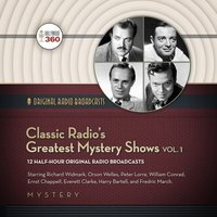 Classic Radio's Greatest Mystery Shows, Vol. 1 - Hollywood 360 - audiobook