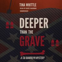 Deeper Than the Grave - Tina Whittle - audiobook