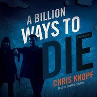 Billion Ways to Die - Chris Knopf - audiobook
