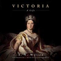 Victoria - A. N. Wilson - audiobook