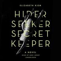 Hider, Seeker, Secret Keeper - Elizabeth Kiem - audiobook