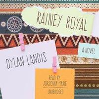 Rainey Royal - Dylan Landis - audiobook