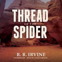 Thread of the Spider - R. R. Irvine - audiobook