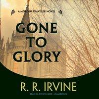 Gone to Glory - R. R. Irvine - audiobook