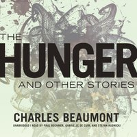 Hunger, and Other Stories - Charles Beaumont - audiobook