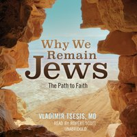 Why We Remain Jews - MD Vladimir A. Tsesis - audiobook