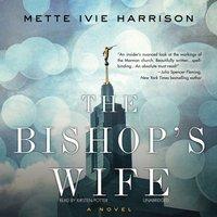 Bishop's Wife - Mette Ivie Harrison - audiobook