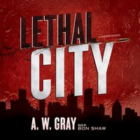 Lethal City - A. W. Gray - audiobook