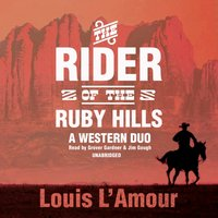 Rider of the Ruby Hills - Louis L'Amour - audiobook