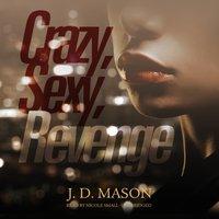 Crazy, Sexy, Revenge - J. D. Mason - audiobook